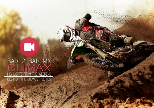 Bar2Bar MX Weekend Climax Video Best of the Midwest Series