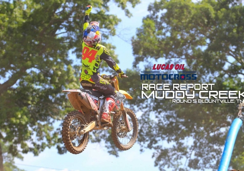 Race Report: Muddy Creek Lucas Oil Pro Motocross Championship