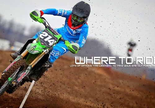 Where to Ride Your Dirt Bike This Weekend: April 1-3